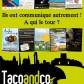 Communiquez «autrement» sur Arles avec Taco and Co!!!