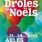 Drôles de Noëls 2013 à Arles, du 21 au 24 décembre 2013: voici le Programme.